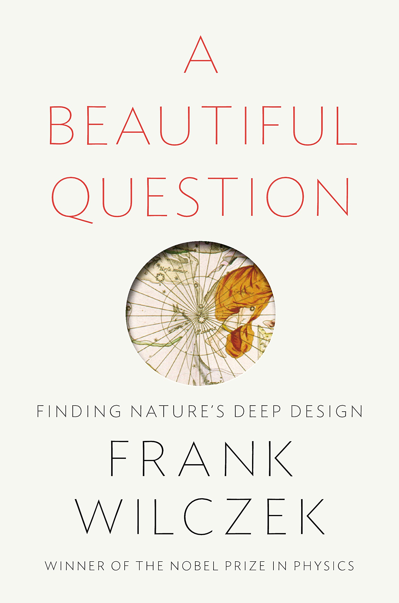 Buy A Beautiful Question: Finding Nature's Deep Design Book Online At Low  Prices In India  A Beautiful Question: Finding Nature's Deep Design  Reviews