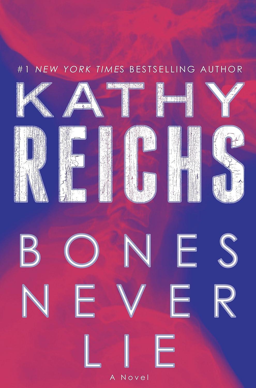 Bones Never Lie by Kathy Reichs - Hibbing Public Library