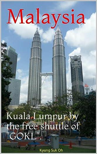 """Malaysia: Kuala Lumpur by the free shuttle of """"GOKL""""."""