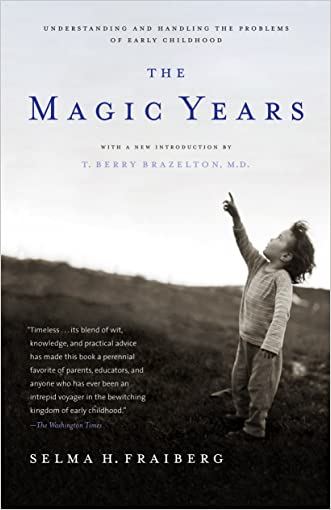 The Magic Years: Understanding and Handling the Problems of Early Childhood written by Selma H. Fraiberg