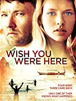 Wish You Were Here [HD]