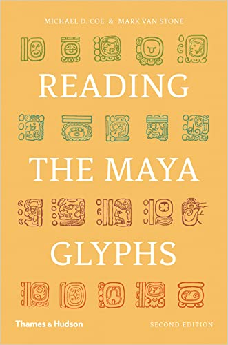Reading the Maya Glyphs (Second Edition) written by Michael D. Coe