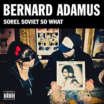Bernard Adamus – Sorel Soviet So What