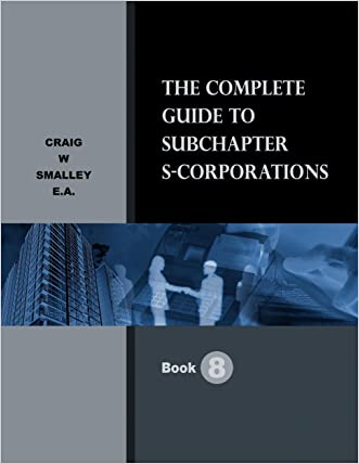 The Complete Guide to Subchapter S-Corporations