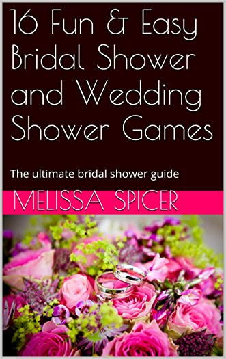 16 Fun & Easy Bridal Shower and Wedding Shower Games: The ultimate bridal shower guide