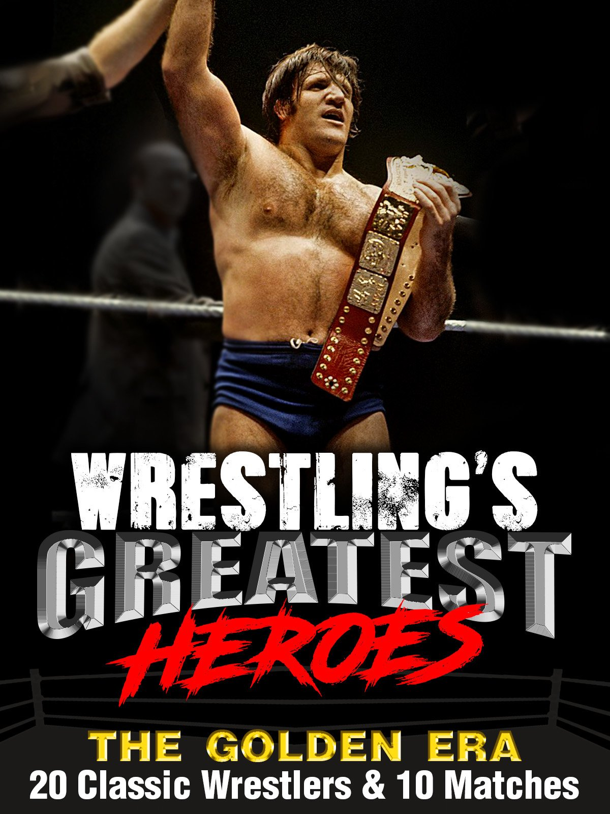 Wrestling's Greatest Heroes, The Golden Era: 20 Classic Wrestlers & 10 Matches