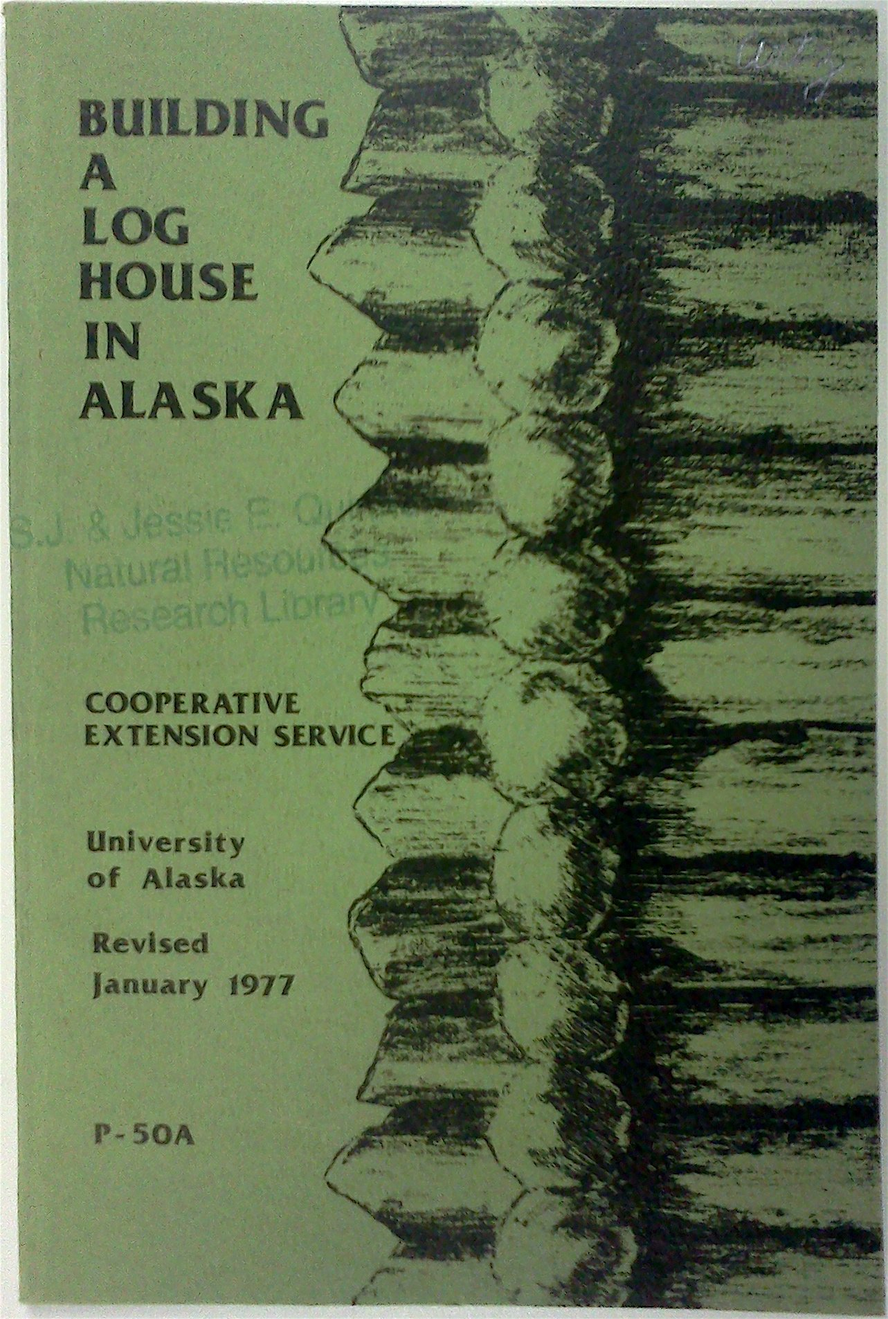 Building a log house in Alaska, Carlson, Axel R
