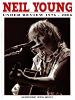 Neil Young: Under Review 1976-2006