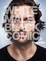 Chris D'Elia: White Male. Black Comic.