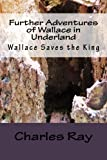 Further Adventures of Wallace in Underland