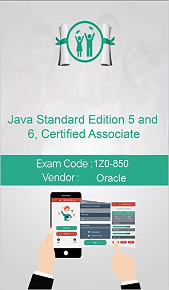 Oracle 1Z0-850 Exam: Java Standard Edition 5 and 6, Certified Associate