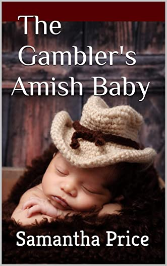 Amish Romance: The Gambler's Amish Baby: Clean Inspirational Romance series (Amish Baby Collection Book 1)
