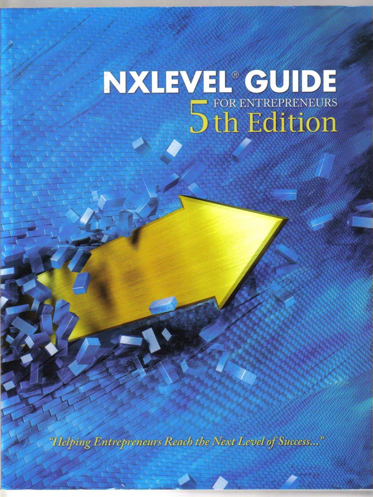 NX Level Guide for Entrepreneurs 5th Edition, Wold -Editor
