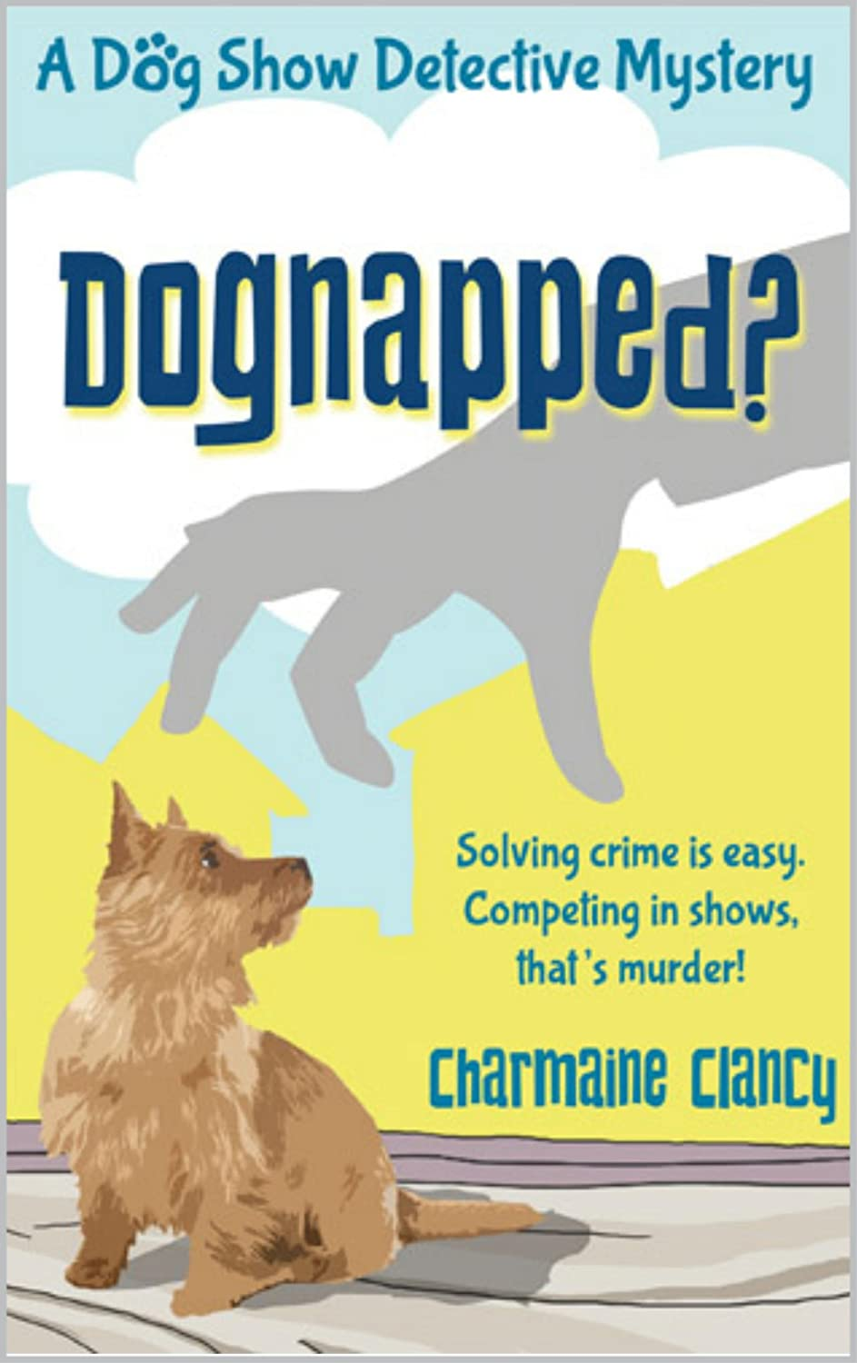 Dognapped? A dog show detective mystery - mystery for girls