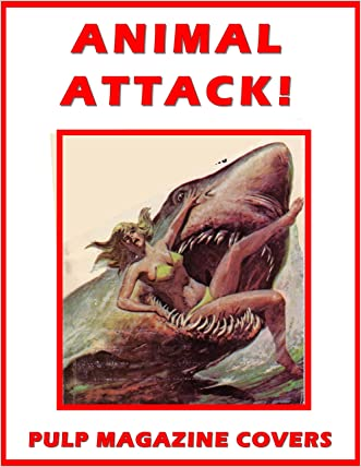 ANIMAL ATTACK !  Vol 1: LIONS AND TIGERS AND BEARS... AND SHARKS... AND ALLIGATORS... AND HIPPOS... AND RHINOS... AND ELEPHANTS... AND SCORPIONS... AND SNAKES, LOTS OF SNAKES