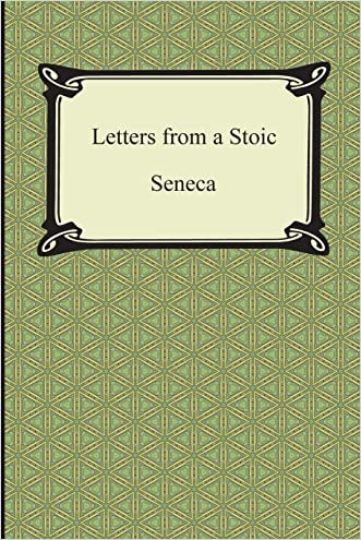 Letters from a Stoic (The Epistles of Seneca) (Digireads.Com Classic)