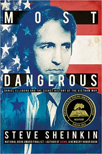 Most Dangerous: Daniel Ellsberg and the Secret History of the Vietnam War (Bccb Blue Ribbon Nonfiction Book Award (Awards)) written by Steve Sheinkin