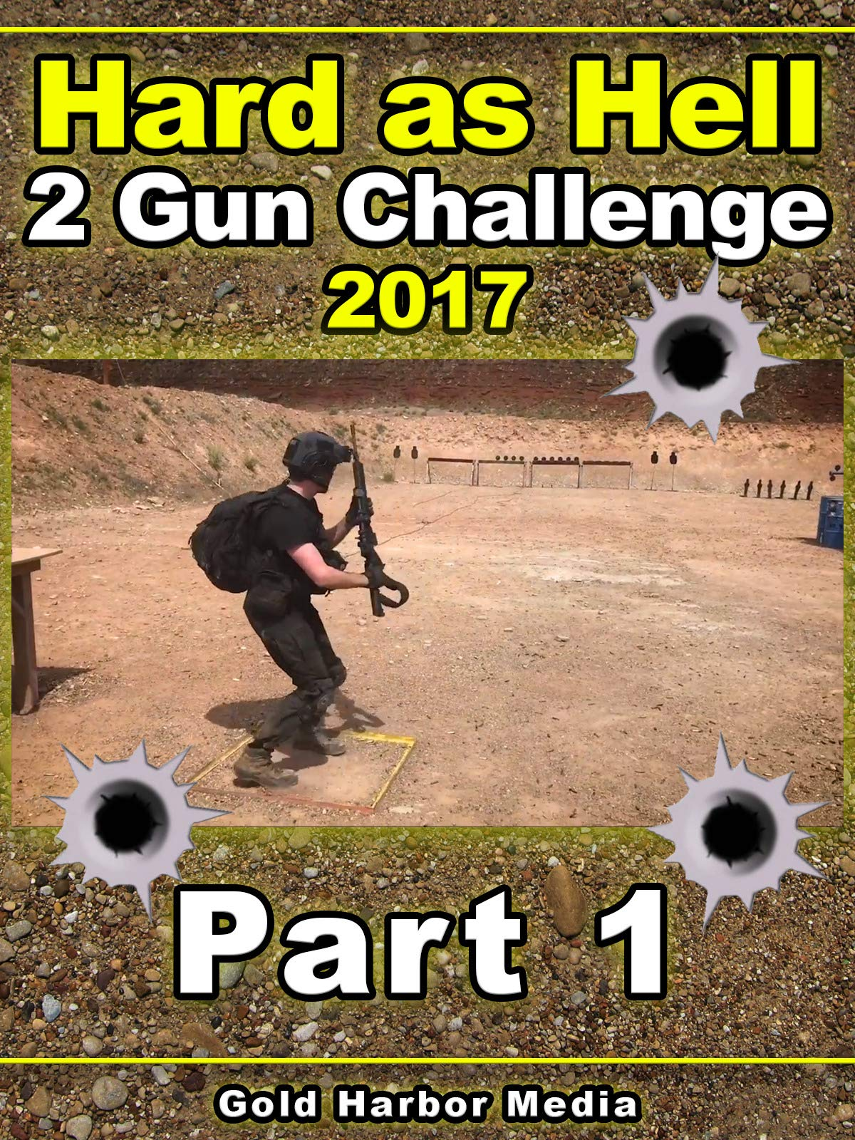 Hard as Hell 2 Gun Challenge 2017: Part 1