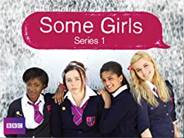 Some Girls Season 1