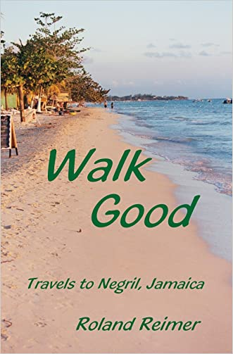 Walk Good Travels to Negril, Jamaica