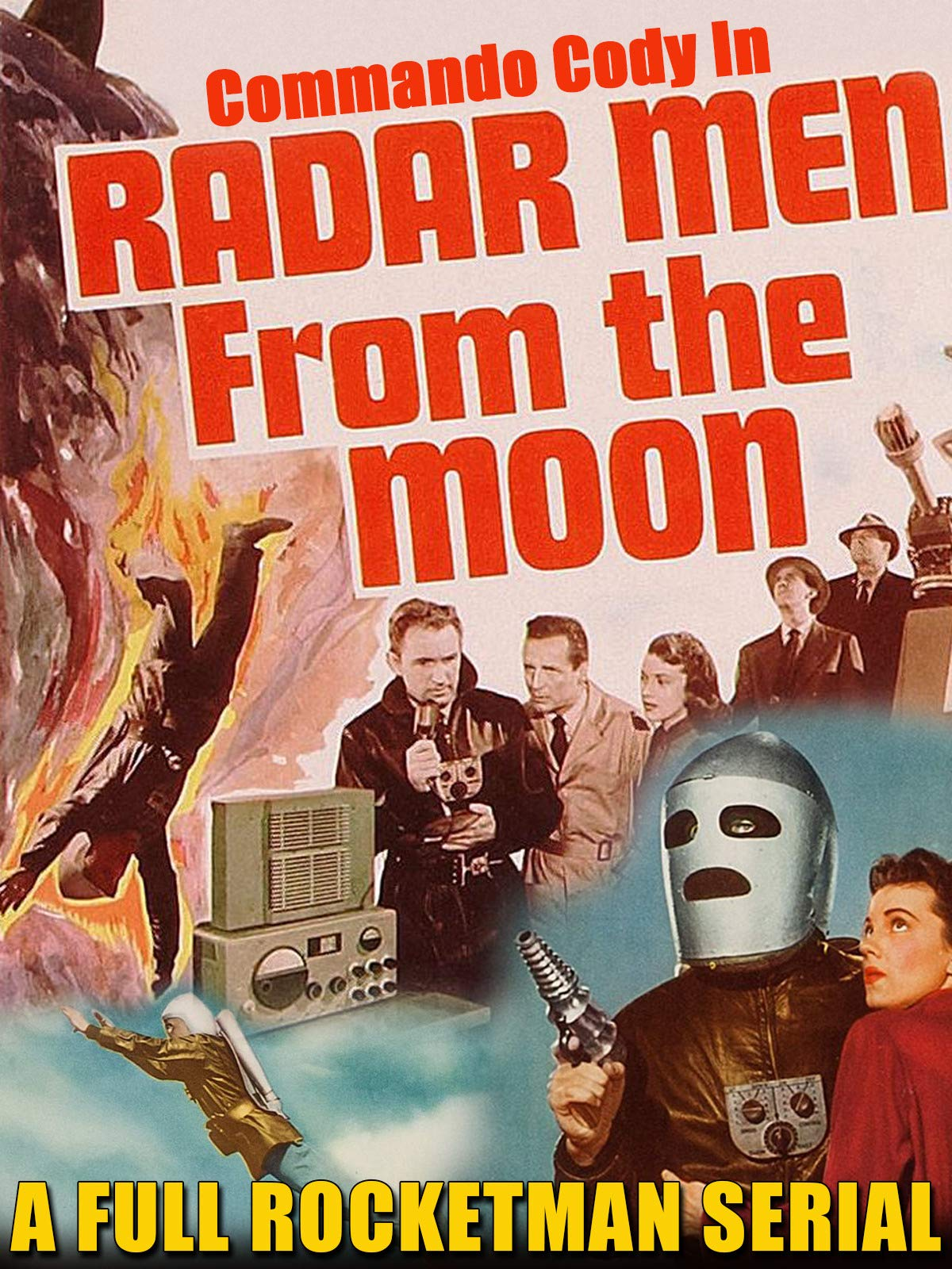 "Commando Cody In  ""Radar Men From The Moon"" - A Full 12 Chapter Rocketman Serial on Amazon Prime Video UK"