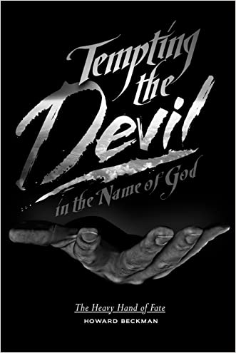 Tempting the Devil in the Name of God: The Heavy Hand of Fate