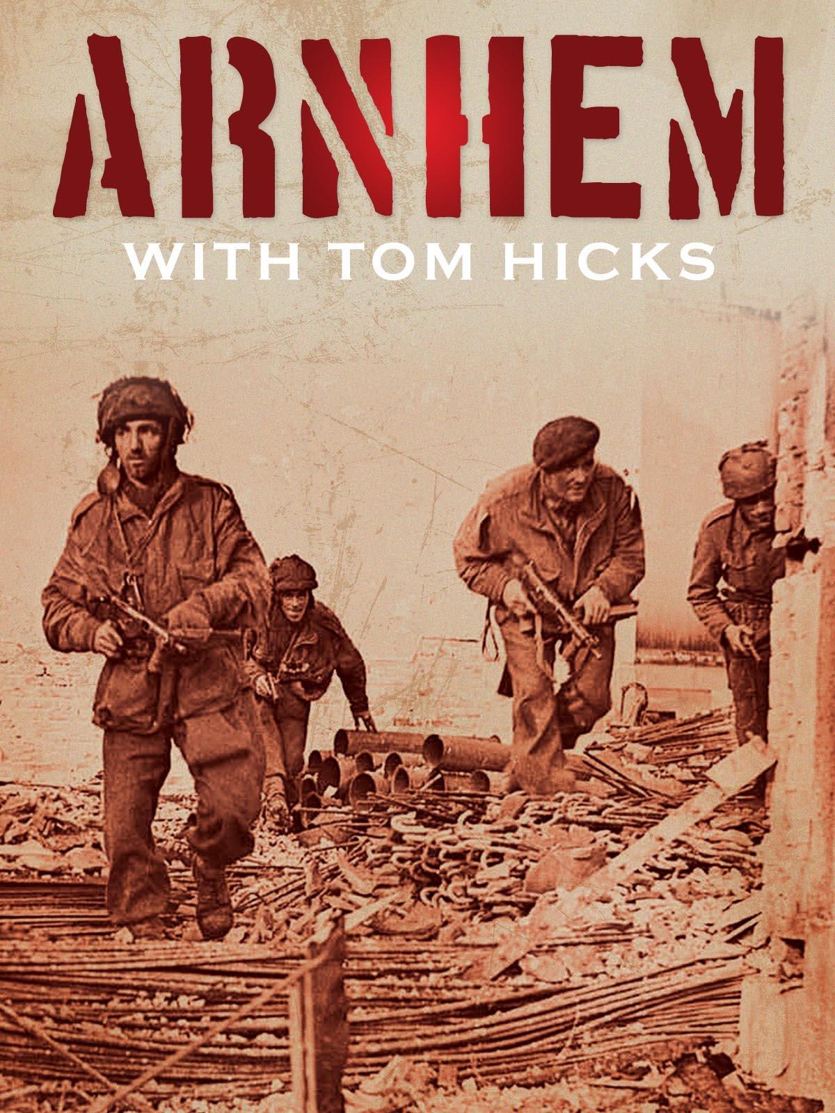 Arnhem 1944 with Tom Hicks