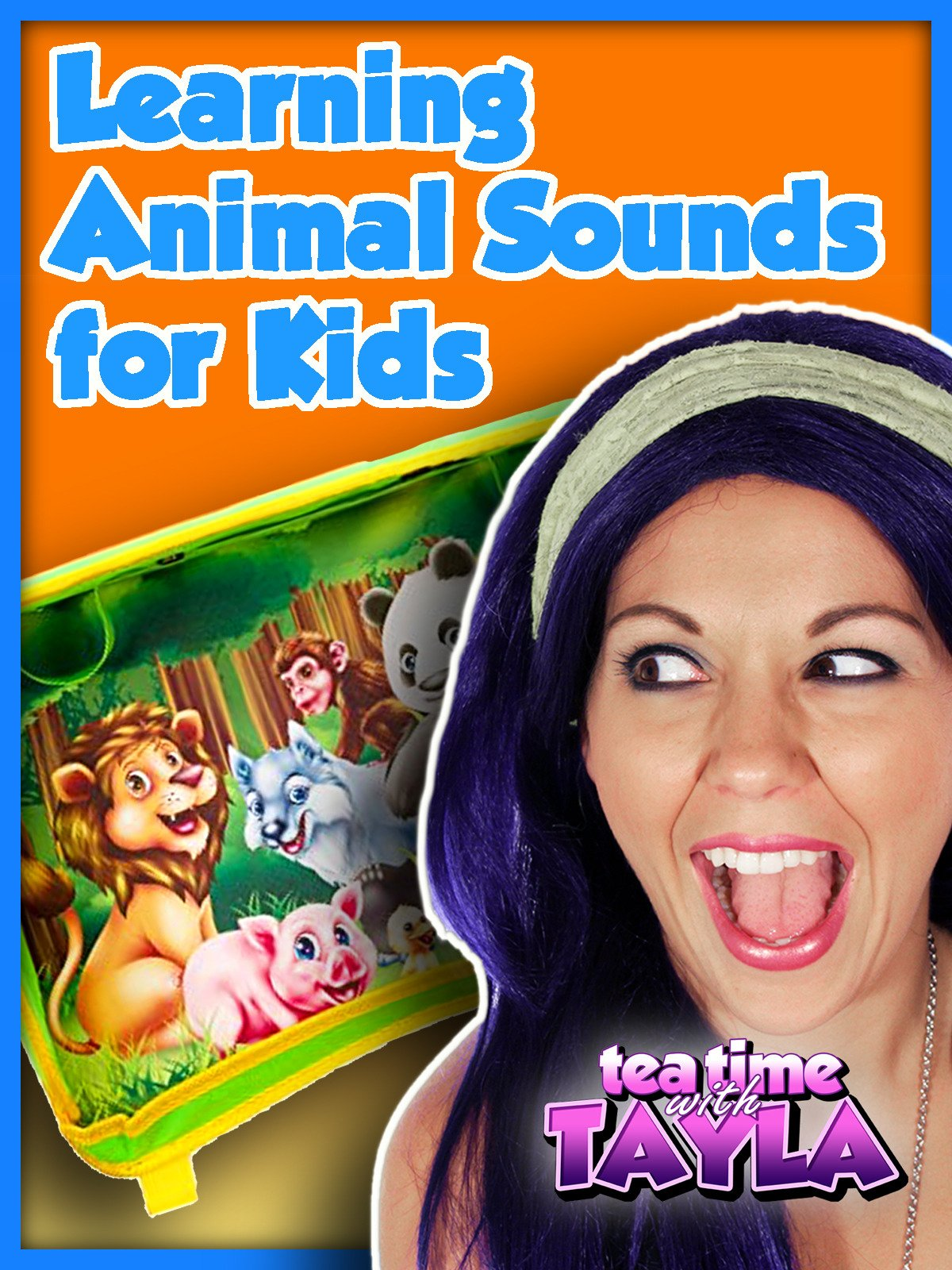Tea Time with Tayla: Learning Animal Sounds for Kids