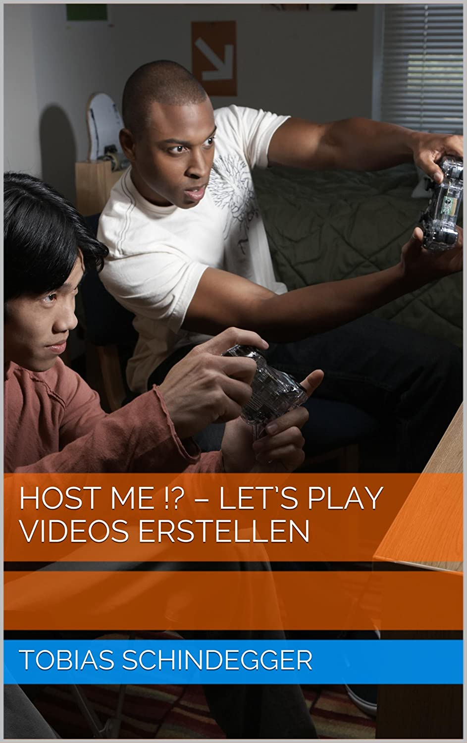 Host me !? - Let's Play Videos erstellen (Host me!? 2) [Kindle Edition]