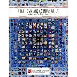 That Town and Country Quilt Book~A Block a Day for a Year by Susan Claire Mayfield
