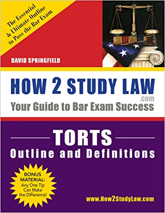 TORTS--OUTLINE & DEFINITIONS (How 2 Study Law Outline & Definitions)