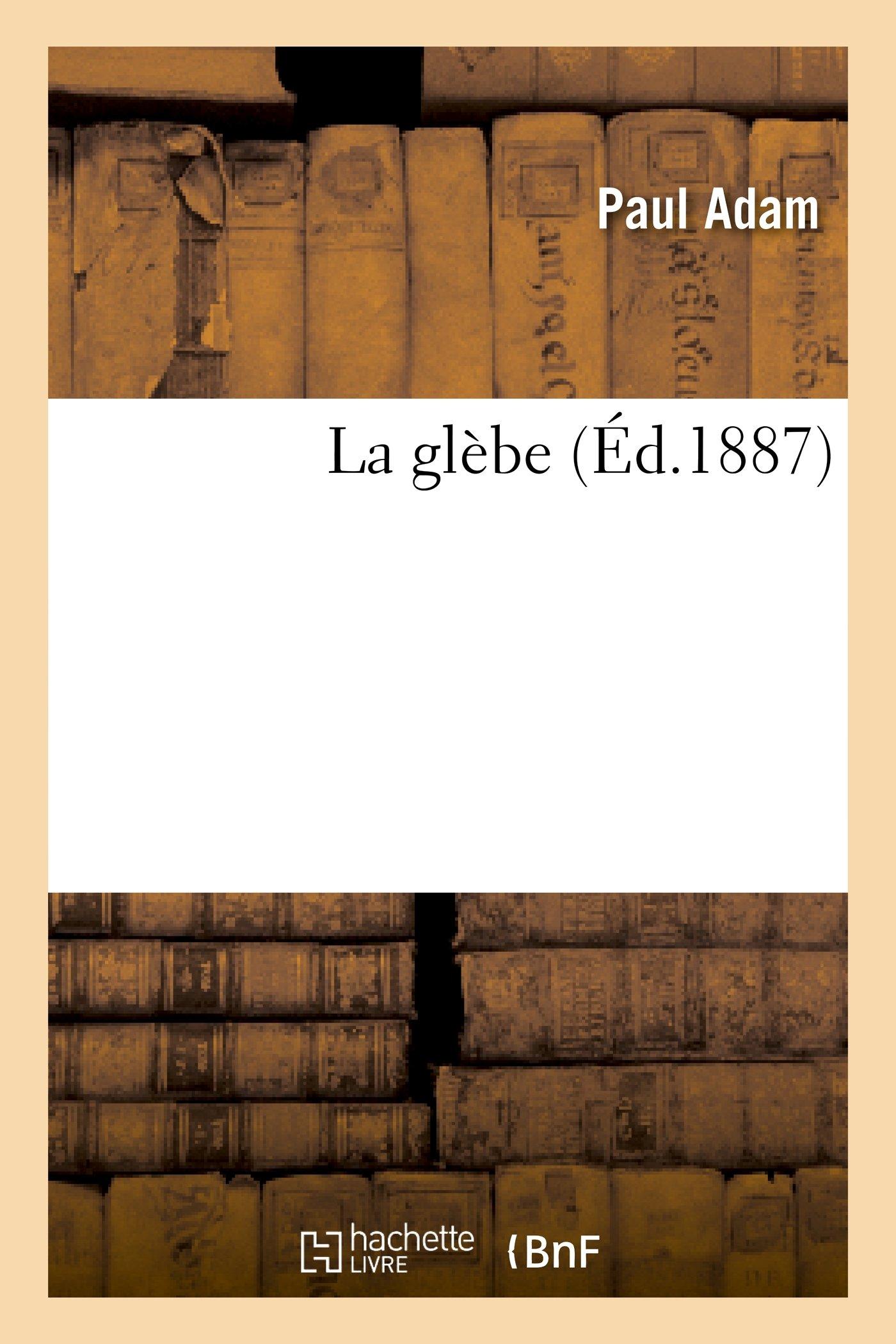 La Glebe - Paul Adam
