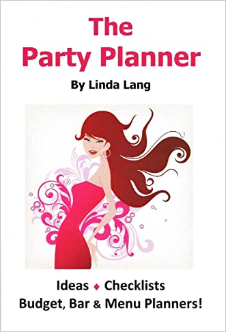 The Party Planner: Ideas, Checklist, Budget, Bar & Menu Planners!