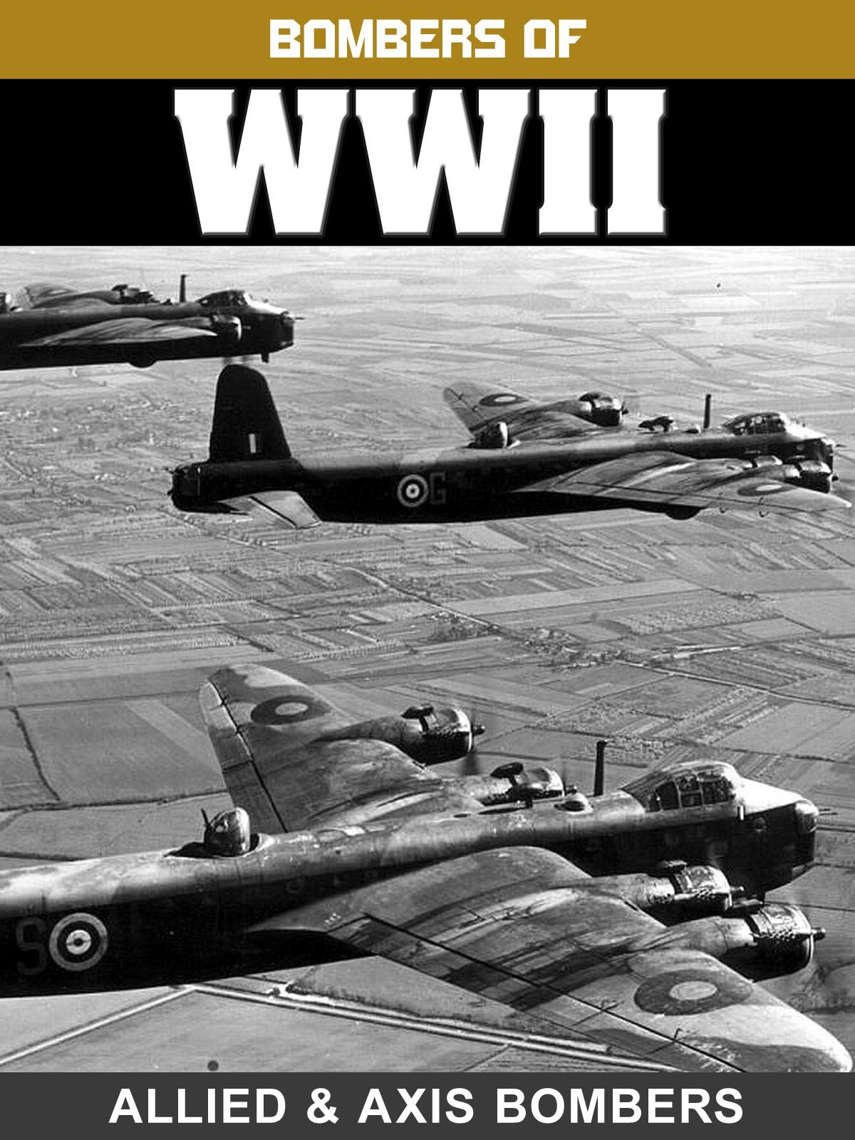 Bombers of WWII: Allied & Axis Bombers
