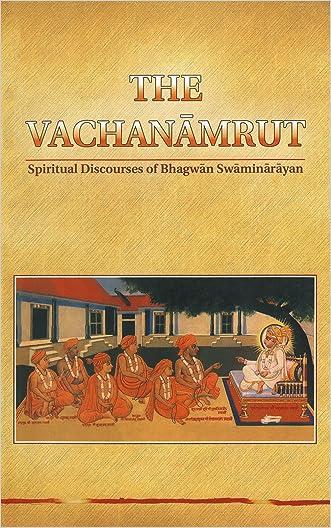 The Vachanamrut: Spiritual Discourses of Bhagwan Swaminarayan (An English Translation)