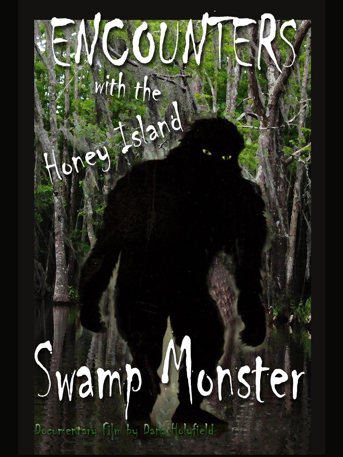 Encounters with the Honey Island Swamp Monster