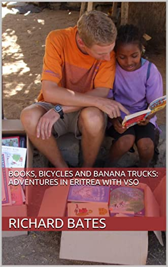 Books, Bicycles and Banana Trucks: Adventures in Eritrea with VSO written by Richard Bates