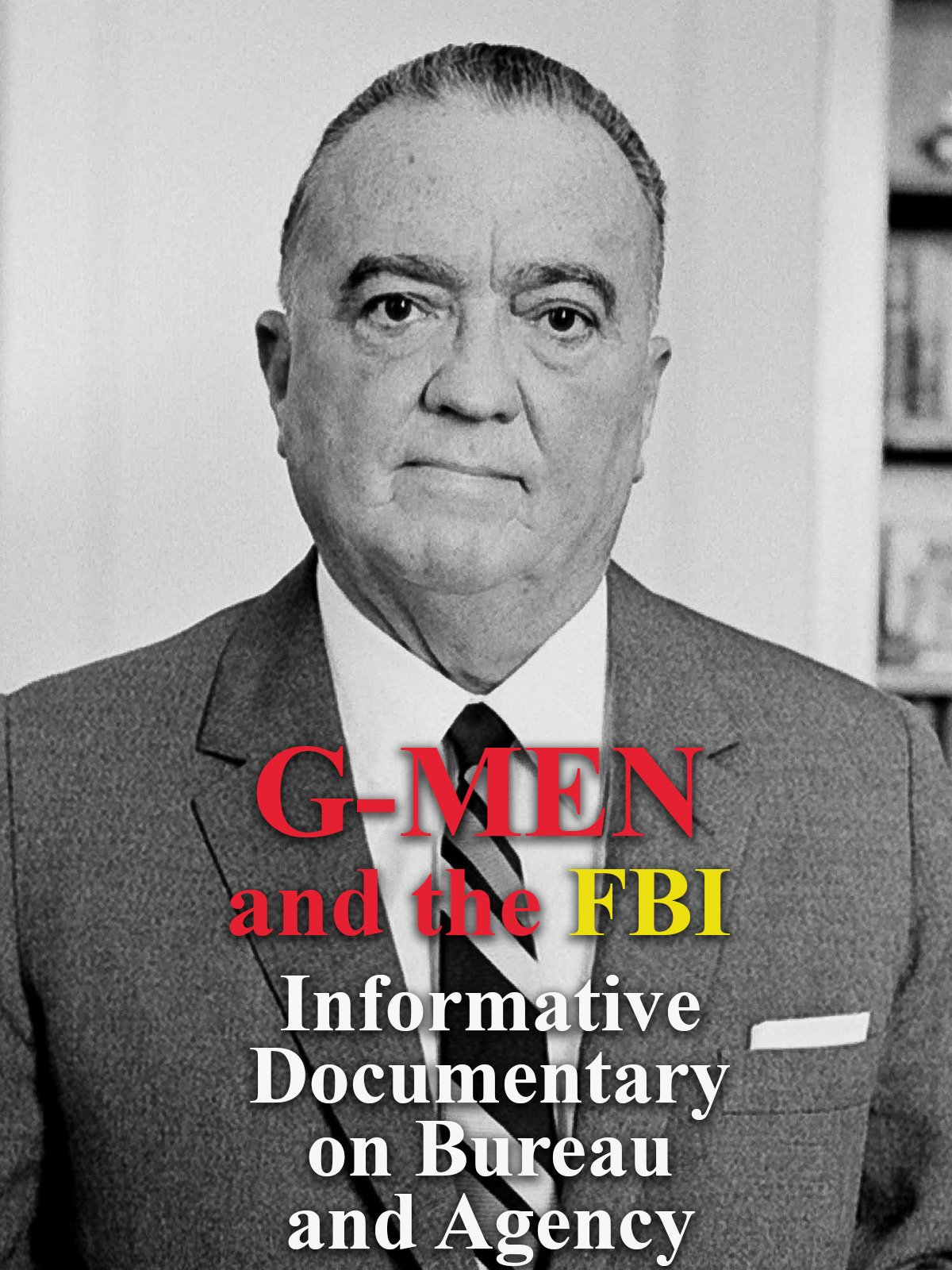 G-Men and the FBI Informative Documentary on Bureau and Agency
