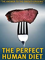 The Perfect Human Diet [HD]