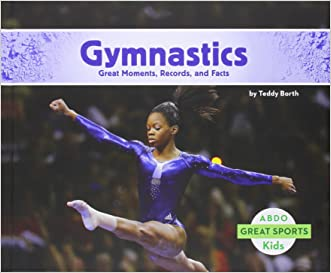 Gymnastics:: Great Moments, Records, and Facts (Great Sports)