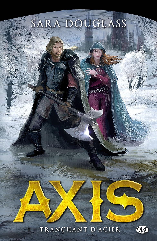 Trilogie d'Axis, Tome 1 : Tranchant d'Acier 817m1wCGxwL._SL1500_