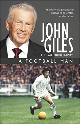John Giles: A Football Man - My Autobiography