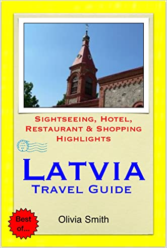 Latvia Travel Guide - Sightseeing, Hotel, Restaurant & Shopping Highlights (Illustrated)