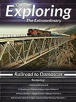 On Tour Exploring the Extraordinary Railroad to Damascus