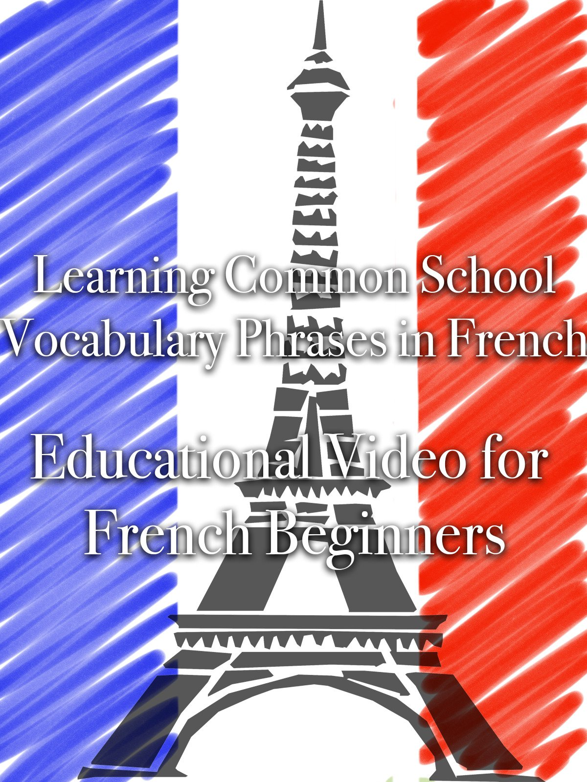 Learning Common School Vocabulary Phrases in French Educational Video for French Beginners on Amazon Prime Video UK