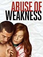 Abuse Of Weakness [HD]