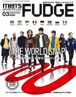 men's FUDGE 2018年3月号 Vol.100 [欧州8都市リアルスナップ]