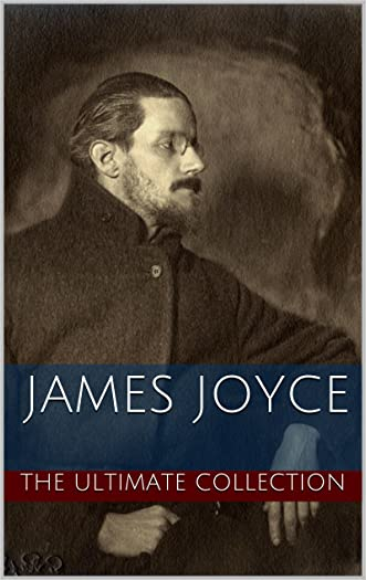 James Joyce: The Ultimate Collection written by James Joyce