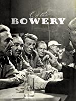 On The Bowery [HD]
