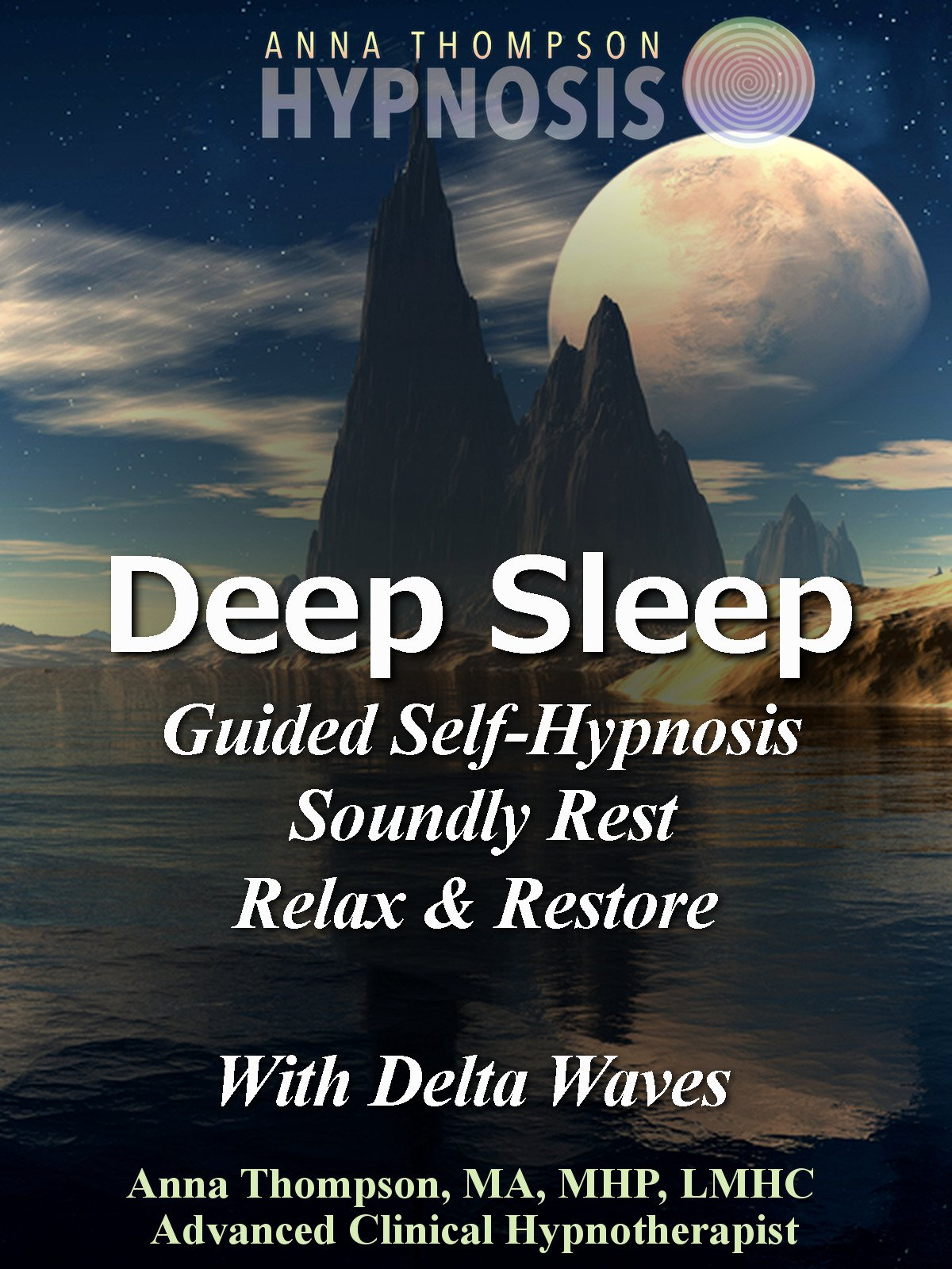 Deep Sleep Guided Self Hypnosis, Soundly Rest, Relax & Restore With Delta Waves